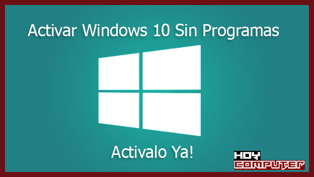 como activar windows 10 sin programas