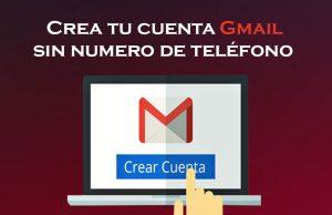 como crear una cuenta en gmail sin numero de teléfono