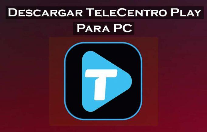 descargar telecentro play para pc