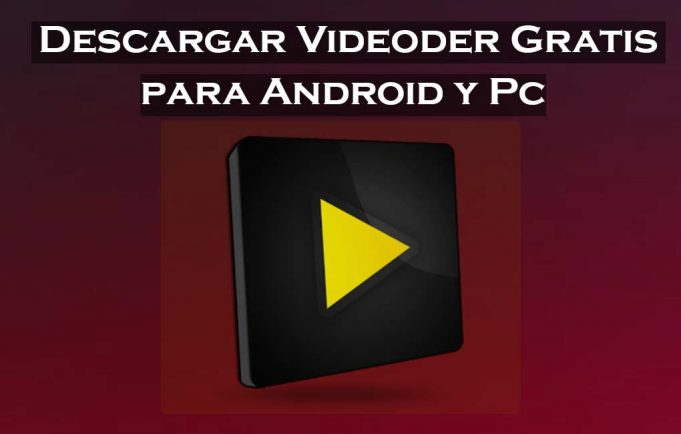 descargar videoder gratis para android y pc